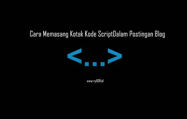 Cara Gampang Membuat Kotak Kode Script