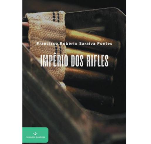 """Escritor Exuense lançará livro """"Império dos Rifles"""" na 7ª edição do Seminário do Cariri Cangaço em Piranhas"""