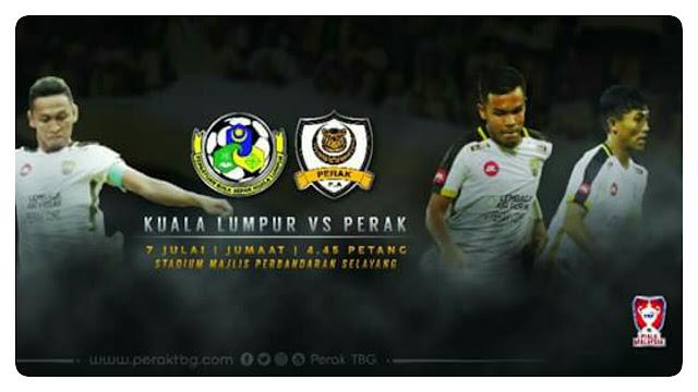 Live Streaming Kuala Lumpur vs Perak 7.7.2017 Piala Malaysia