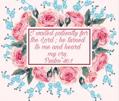I waited patiently for the Lord; he turned to me and heard my cry. Psalm 40:1