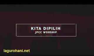 Download Lagu JPCC Worship Kita Dipilih