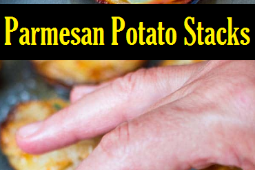 Parmesan Potato Stacks