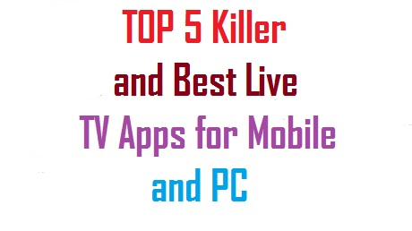 Top 5 killer and Best TV Apps Best Tv Apps for Mobile and PC