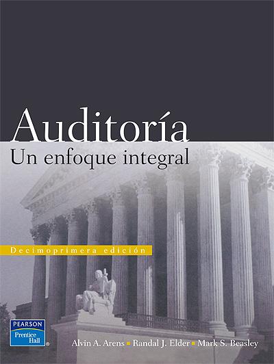 Auditoría: Un enfoque integral, 11va Edición – Alvin A. Arens