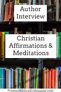 Christian Author Interview: Christian Affirmations and Meditations