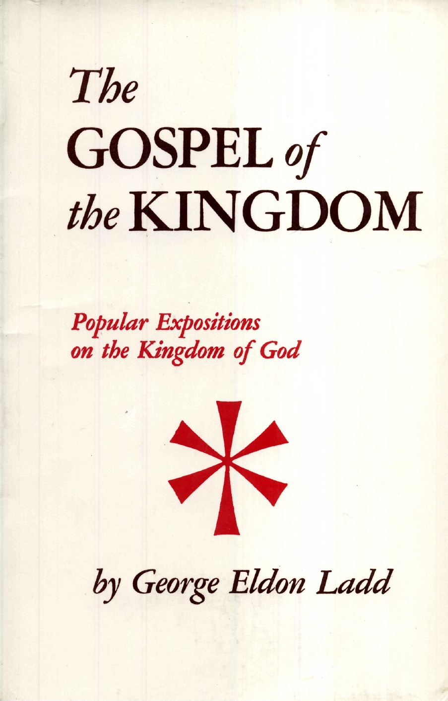 George E. Ladd-The Gospel Of The Kingdom-