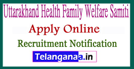 Uttarakhand Health Family Welfare Samiti UKHFWS Recruitment Notification 2017 Apply