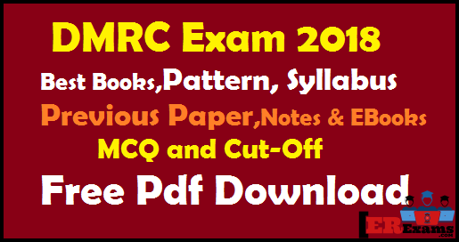 DMRC Exam 2018 Best Books, Pattern, Syllabus, Previous Paper, Notes & EBooks MCQ Free Pdf Download