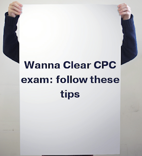 Wanna Clear CPC exam?? Follow these Tips