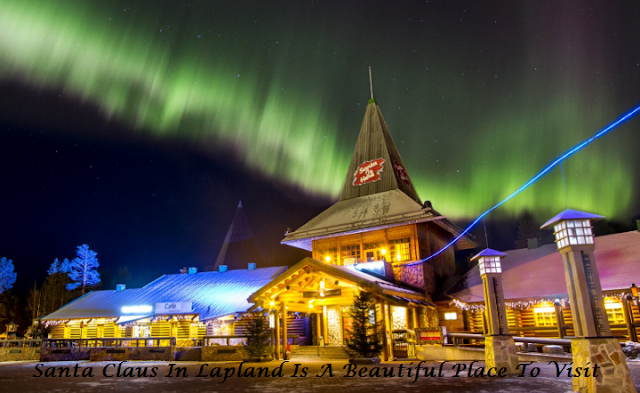 Santa Claus In Lapland Is A Beautiful Place To Visit