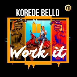 MUSIC; Korede Bello - Work It