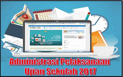 Administrasi Pelaksanaan Ujian Sekolah 2017