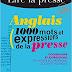 Anglais 1000 Mots et expressions de la presse : Vocabulaire et expressions du monde économique, social et politique