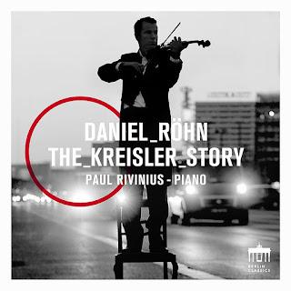 Daniel Röhn - The Kreisler Story - Berlin Classics