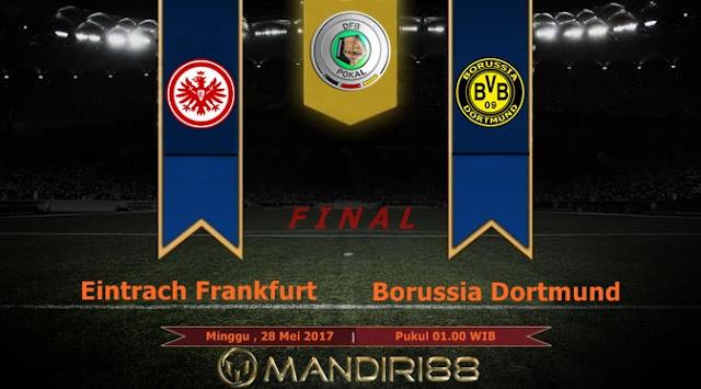 Prediksi Bola : Frankfurt (N) Vs Dortmund , Minggu 28 Mei 2017 Pukul 01.00 WIB