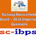 RRB NTPC GK - 2016 :: Most Important Questions For ASM, TA, Goods Guard, SSC Exams