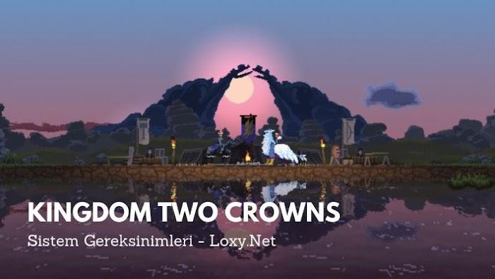 Kingdom Two Crowns Sistem Gereksinimleri