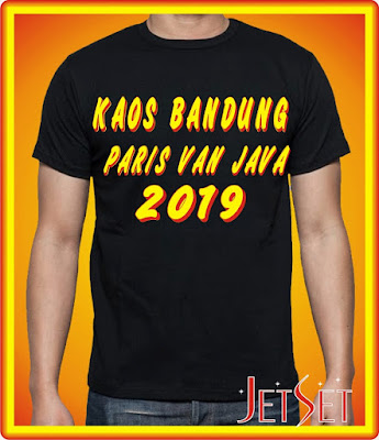 SABLON KAOS BANDUNG - PARIS VAN JAVA 2019