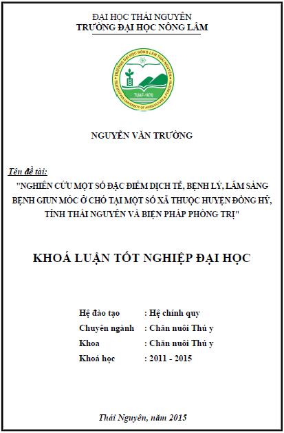 Nghiên cứu một số đặc điểm dịch tễ bệnh lý lâm sàng bệnh giun móc ở chó tại một số xã thuộc huyện Đồng Hỷ tỉnh Thái Nguyên và biện pháp phòng trị