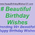 Beautiful Birthday Wishes - Trending 99+ Beautiful Happy Birthday Wishes