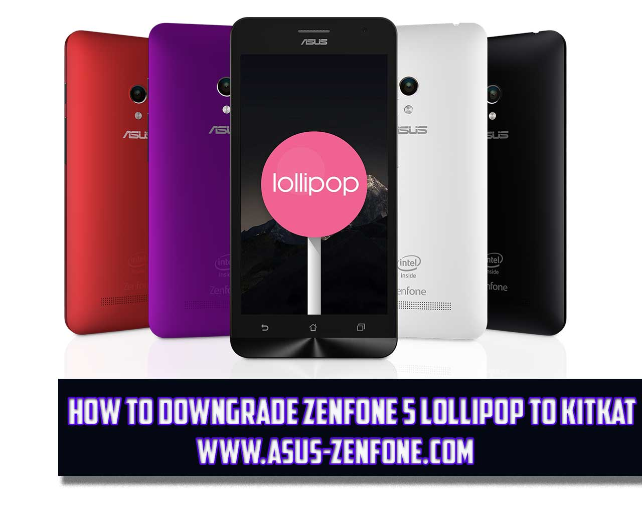 How To Downgrade ASUS Zenfone 5 A500CG From Lollipop 50 Kitkat 44 Asus Blog News Tips Tutorial Download And ROM