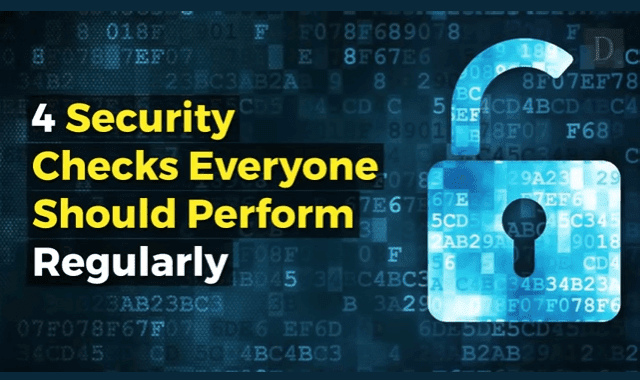 4 Security Checks Everyone Should Perform Regularly