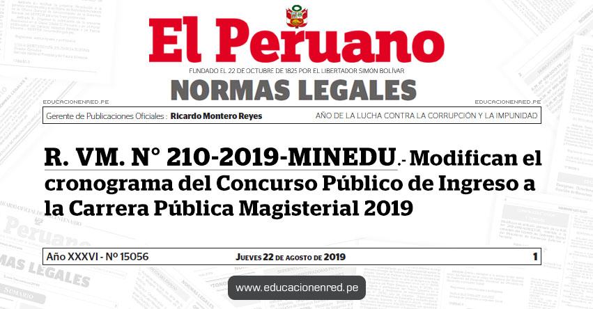 R. VM. N° 210-2019-MINEDU - Modifican el cronograma del Concurso Público de Ingreso a la Carrera Pública Magisterial 2019 - Nombramiento Docente - www.minedu.gob.pe