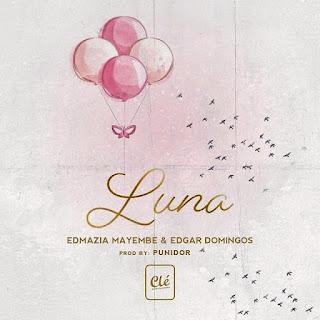 Edmázia Mayembe - Luna (Feat. Edgar Domingos)