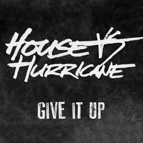 House vs. Hurricane Give it Up