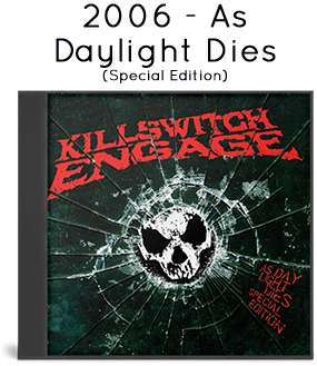 2006 - As Daylight Dies (Special Edition)