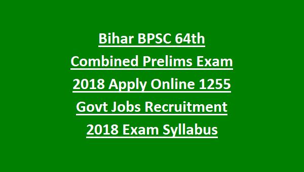 Bihar BPSC 64th Combined Prelims Exam Notification 2018