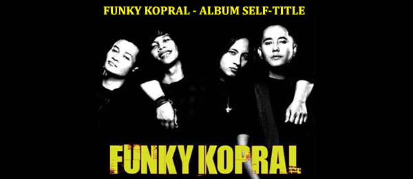 Download Kumpulan Lagu Funky Kopral Album Self Title