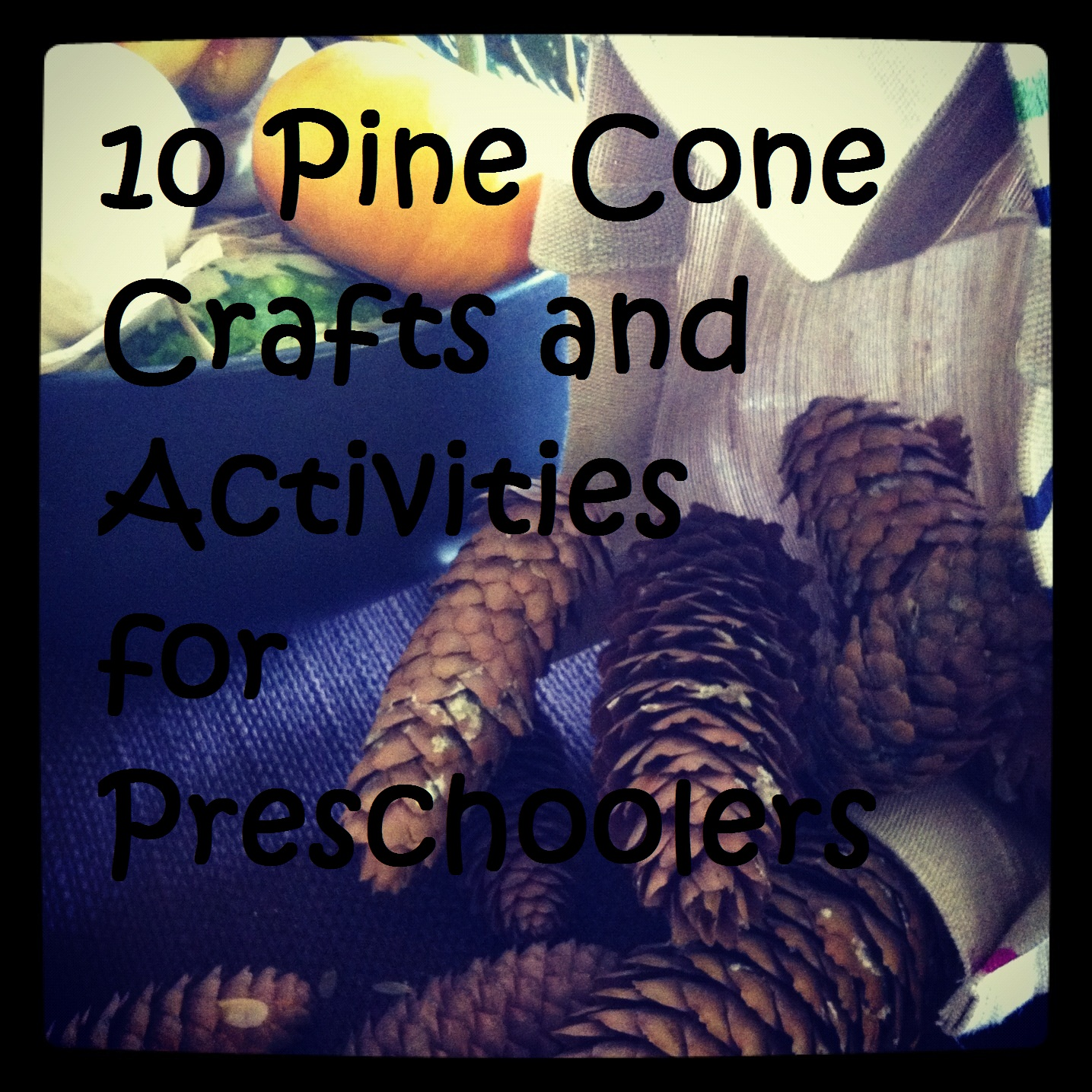 Handmade By Cj Pine Cone Crafts And Activities For Preschoolers