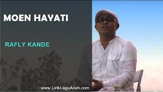 Lirik Lagu Moen Hayati,- Rafly Kande