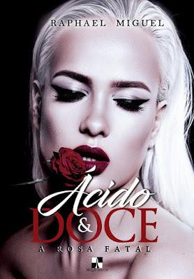 [Preview] Ácido & Doce: A Rosa Fatal, de Raphael Miguel