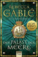 Rebecca Gablé - Der Palast der Meere