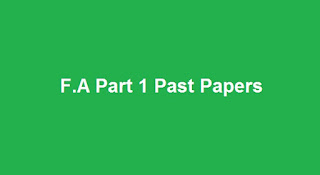FA Part 1 Past Papers - Board Wise F.A Part 1 Past Papers Download