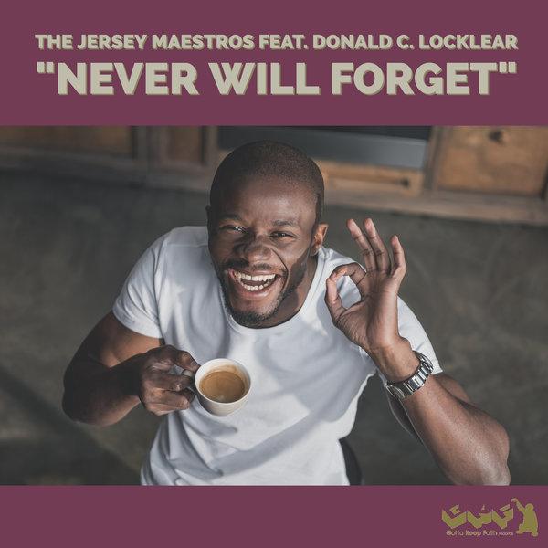 Never Will Forget Jersey Maestros, Donald C. Locklear un nuevo Ep de Gotta Keep Faith
