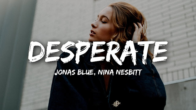 Video: Jonas Blue y Nina Nesbitt - Desperate