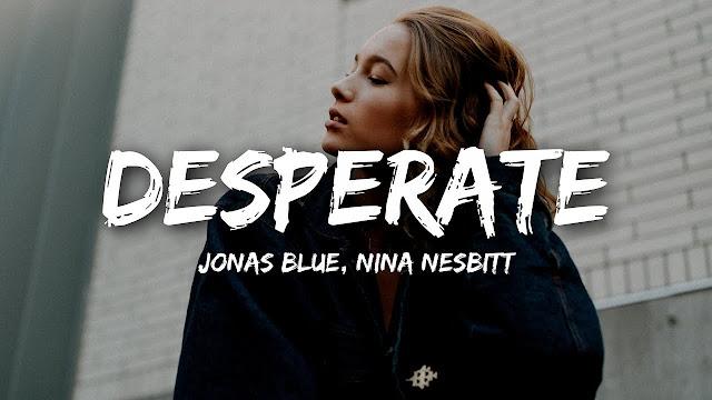 Video: Jonas Blue y Nina Nesbitt - Desperate
