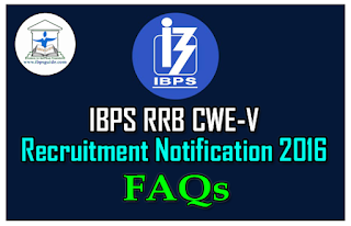 IBPS RRB CWE-V Recruitment Notification 2016 – Frequently Asked Doubts