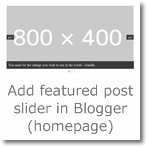 Add featured post slider in Blogger (homepage)