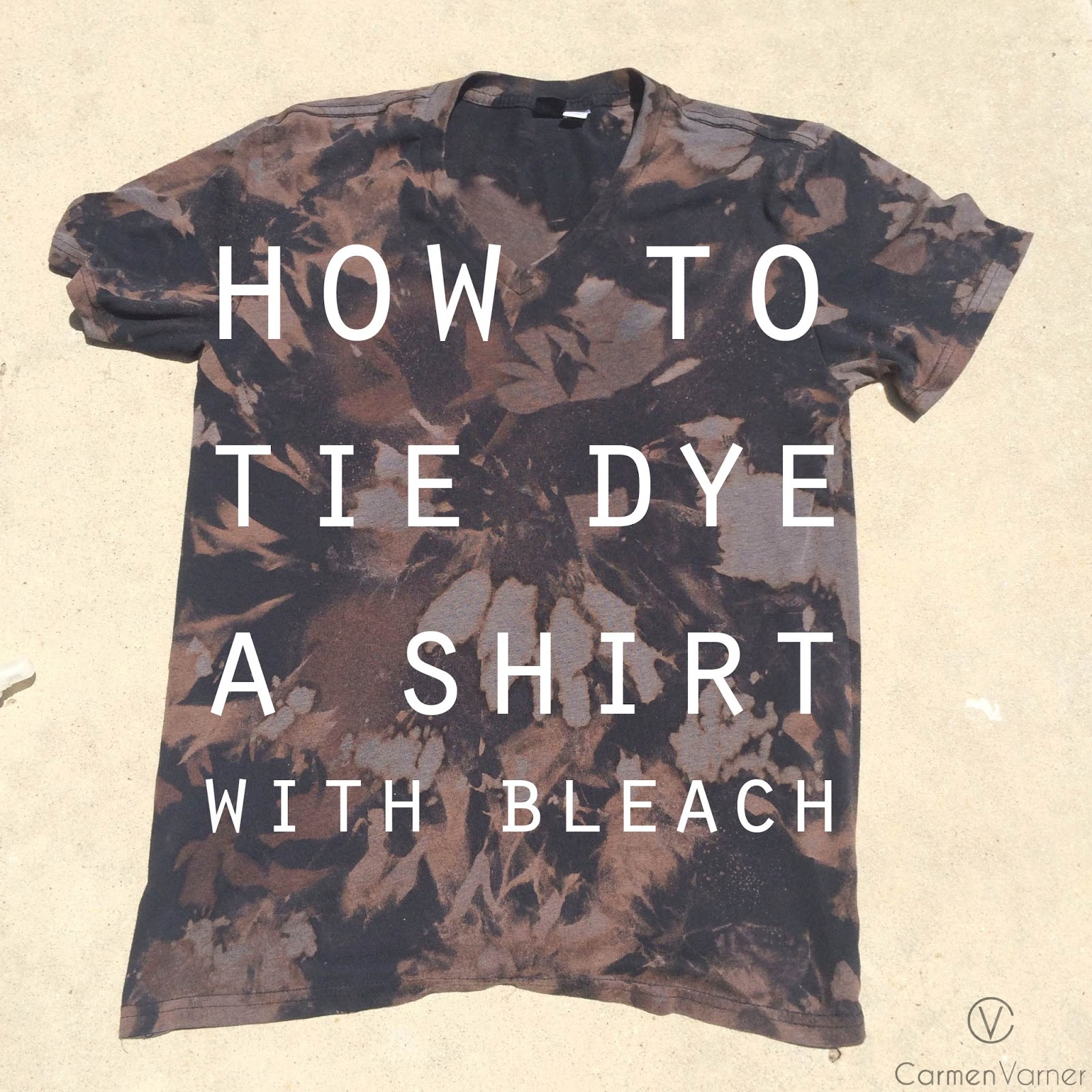 How To Tie Dye A Shirt With Bleach Carmen Varner Lifestyle