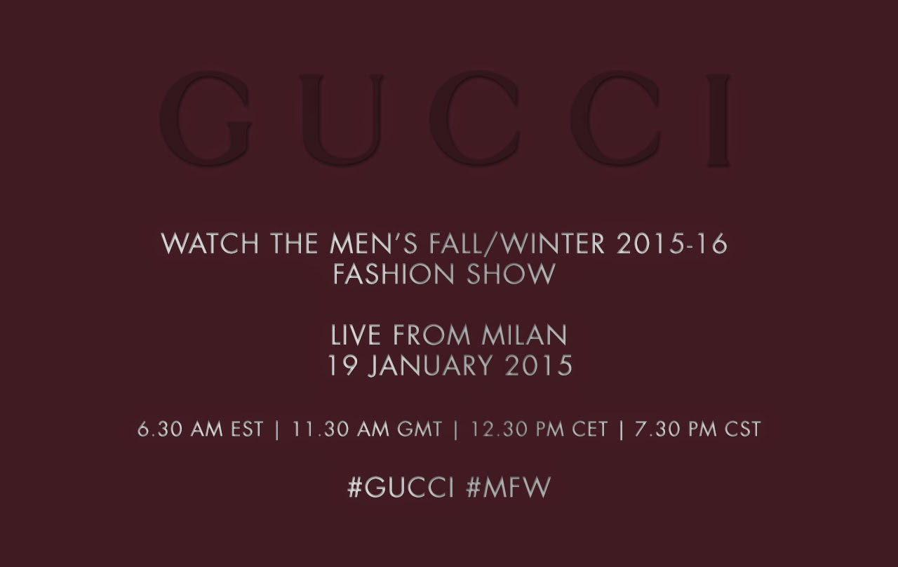 Psst: Watch Gucci's Men's Fall/Winter 15 Show LIVE here  Today!