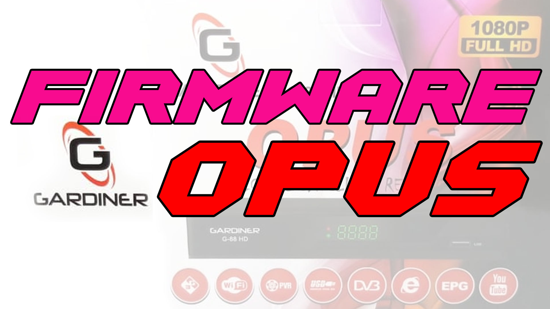 Download Firmware Receiver Gardiner G-88 HD Opus SW Terbaru
