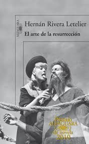 """""""El arte de la resurrección"""" - Hernán Rivera"""