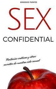 portada de Sex Confidential de Sonsoles Fuentes