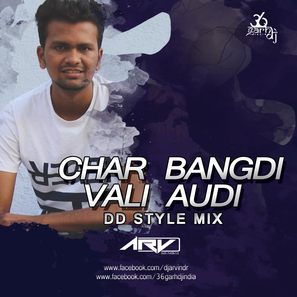 Bhagwa Rang Dj: Char Bangdi Vali Audi (DD Style Mix)