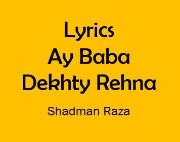 ay baba dekhty rehna noha lyrics shadman raza