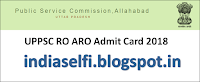 UPPSC RO ARO Admit Card 2018 | UPPSC Review Officer ARO Hall Ticket at uppsc.up.nic.in